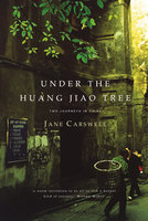 Under the Huang Jiao Tree - Jane Carswell