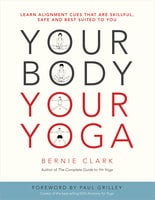 Your Body, Your Yoga - Bernie Clark