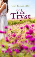 The Tryst - Grace Livingston Hill