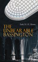 The Unbearable Bassington - H.H. Munro, Saki