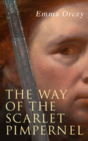 The Way of the Scarlet Pimpernel - Emma Orczy
