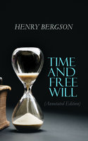Time and Free Will (Annotated Edition) - Henri Bergson