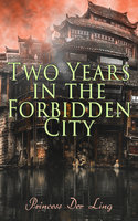 Two Years in the Forbidden City - Princess Der Ling