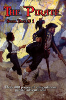 The Pirate Super Pack # 1 - Rafael Sabatini, James Fenimore Cooper, Howard Pyle, Robert Louis Stevenson, Daniel Defoe, Murray Leinster, William Hope Hodgson, B. Barker, E. Hamilton Currey, Lucretia Parker