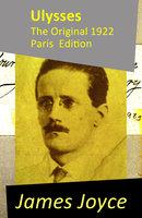 Ulysses - The Original 1922 Paris Edition - James Joyce