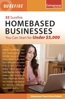 55 Surefire Homebased Businesses You Can Start for Under $5000 - Entrepreneur Press