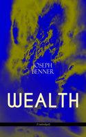 Wealth (Unabridged) - Joseph Benner