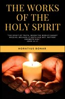 The Works of the Holy Spirit - Horatius Bonar