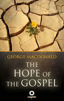 The Hope of the Gospel: The Great sermons of the George Macdonald - George MacDonald
