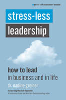 Stress-Less Leadership - Nadine Greiner