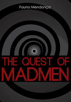 The Quest Of Madmen - Fauno Mendonça