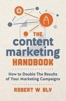The Content Marketing Handbook - Robert W. Bly