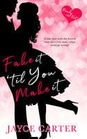 Fake It 'til You Make It - Jayce Carter