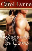 Bodyguards in Love: Part One: A Box Set - Carol Lynne