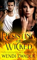 Resisting the Wicked - Wendi Zwaduk