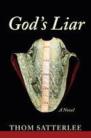 God's Liar - Thom Satterlee