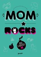Mom rocks - Ana Cardoso