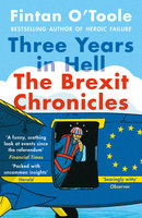 Three Years in Hell: The Brexit Chronicles - Fintan O'Toole