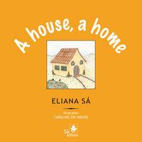 A house, a home - Eliana Sá