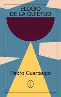Elogio de la quietud - Pedro Cuartango