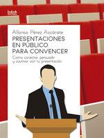 Presentaciones en público para convencer - Alfonso Pérez Azcarate