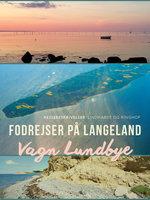 Fodrejser på Langeland - Vagn Lundbye