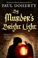 By Murder's Bright Light - Paul Doherty
