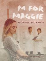 M for Maggie - Gunnel Beckman