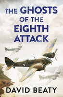 The Ghosts of the Eighth Attack - David Beaty