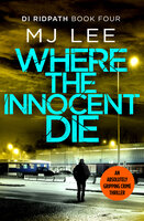Where the Innocent Die - M.J. Lee