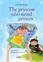The Princess Who Saved Princes - Claudia Souza