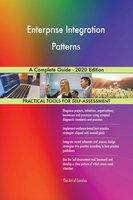 Enterprise Integration Patterns: A Complete Guide - 2020 Edition - Gerardus Blokdyk