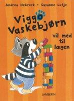 Viggo Vaskebjørn vil med til lægen - Andrea Hebrock