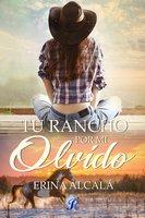 Un rancho por mi olvido - Erina Alcalá