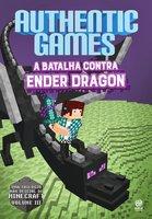 AuthenticGames: A batalha contra Ender Dragon - Marco Túlio