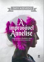 A improvável Annelise - Taty Azevedo