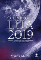 O Livro da Lua 2019 - Marcia Mattos