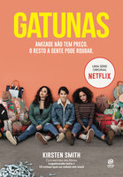 Gatunas - Kirsten Smith, Cláudia Mello Belhassof