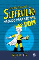 Como ser um supervilão - Michael Fry