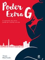 Poder extra G - Thati Machado