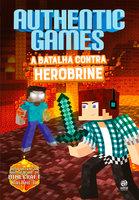 AuthenticGames: A batalha contra Herobrine - Marco Túlio