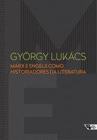 Marx e Engels como historiadores da literatura - György Lukács