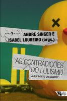 As contradições do lulismo - André Singer, Isabel Loureiro