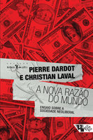 A nova razão do mundo - Pierre Dardot, Christian Laval
