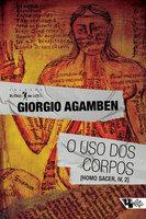 O uso dos corpos - Giorgio Agamben