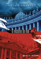O mistério do mal - Giorgio Agamben