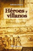 Héroes y Villanos - Gabriela Orozco