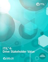 ITIL®4: Drive Stakeholder Value - AXELOS Limited