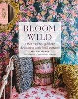 Bloom Wild - Bari J. Ackerman