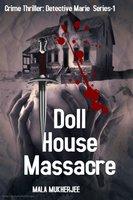 Doll House Massacre - Mala Mukherjee